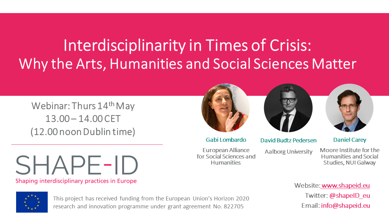 First SHAPE-ID Webinar | Interdisciplinarity In Times Of Crisis: Why The Arts, Humanities And Social Sciences Matter
